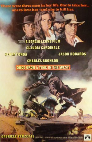 """Me and """"Once Upon A Time In The West"""" – An Epic Journey/A Sordid Confession"""